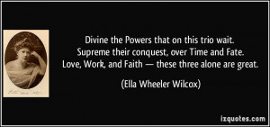 Divine the Powers that on this trio wait. Supreme their conquest, over ...