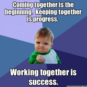 ... , Keeping Together Is Progress. Working Together Is Success