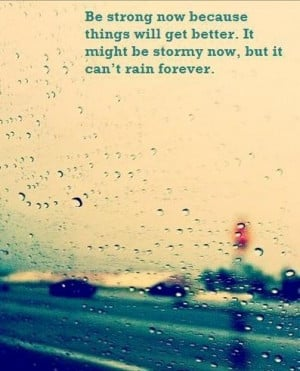 there's a rainbow at the end of a storm to let you know not all storms ...