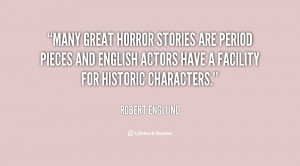 Many great horror stories are period pieces and English actors have a ...