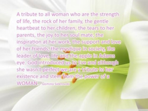 tribute to all women who are the strength of life, the rock of her ...