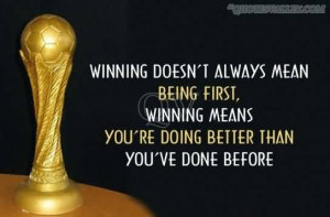 Winning means you're doing better