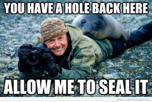 funny Picture - You have a hole back here - Allow me to seal it
