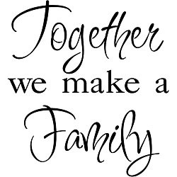 Together We Make a Family' Black Vinyl Wall Art Quote