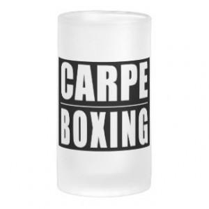 Funny Boxers Quotes Jokes : Carpe Boxing Beer Mugs