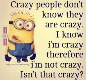 Crazy-people-Funny-minion-quotes.jpg