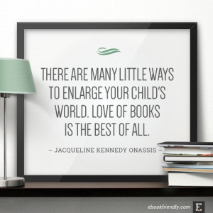 are many little ways to enlarge your child's world. Love of books ...