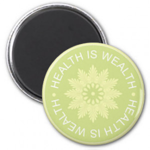 Three Word Quotes ~Health Is Wealth~ Magnet