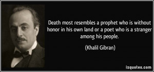 Death most resembles a prophet who is without honor in his own land or ...