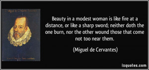 Beauty in a modest woman is like fire at a distance, or like a sharp ...