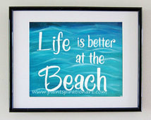 Beach Quotes Art Life Is Better At The Beach Sayings Original Painting ...