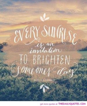 Sunrise Quotes Quotations ~ Every Sunrise | The Daily Quotes