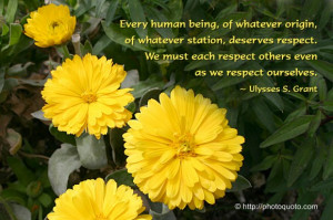 ... respect. We must each respect others even as we respect ourselves
