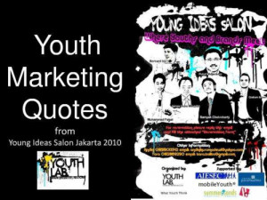 great youth marketing quotes great youth marketing quotes presented in ...