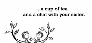 happiness is tea and cake and gossip