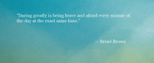 Quote About Courage - Daring Greatly- Brené Brown - Oprah.com ...
