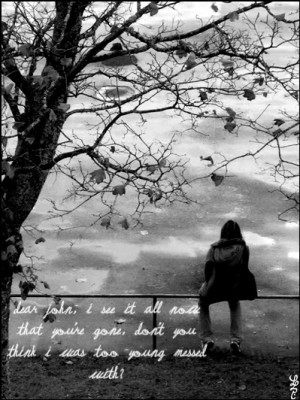 """... ve Gone, Don't You Think I Was Too Young Messed With """" ~ Sad Quote"""