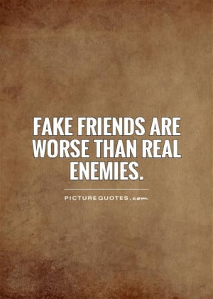 Fake Friends Quotes Fake People Quotes Enemies Quotes