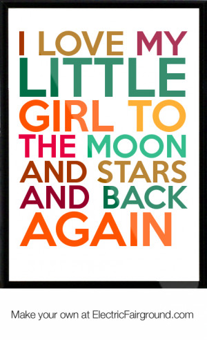 ... love my little girl to the moon and stars and back again Framed Quote