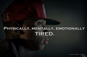 Rapper, tyga, quotes, sayings, tired