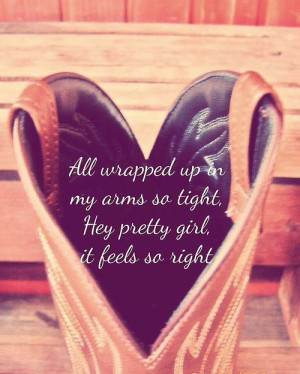 ... country music Kip Moore hey pretty girl Country Quotes wedding song