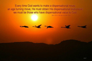 Every time God wants to make a dispensational move, an age-turning ...