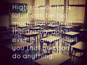 ... quotes #life quotes #quotes #tumblr quotes #tumblr #highschool