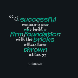 Quotes Picture: a successful woman is one who build a firm foundation ...