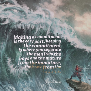 23209-making-a-commitment-is-the-easy-part-keeping-the-commitment.png