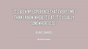 It's been my experience that every time I think I know where it's at ...