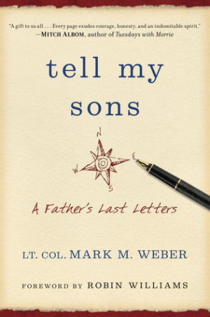 Tell My Sons: A Father's Last Letters by Mark M. Weber — Reviews ...