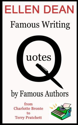 Famous Writing Quotes by Famous People from Charlotte Bronte to Terry ...