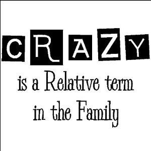 Family Quotes And Sayings Funny ~ Amazon.com - Crazy is a Relative ...
