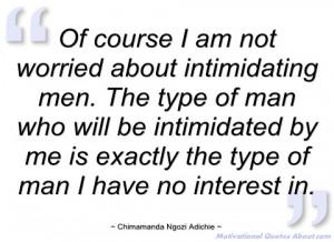 of course i am not worried about chimamanda ngozi adichie
