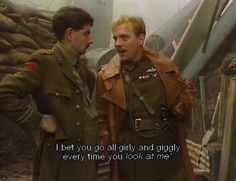 ... time you look at me lord flashheart blackadder goes forth # quotes