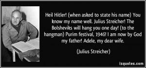 More Julius Streicher Quotes