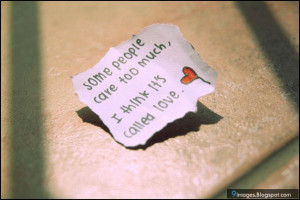 quotes-some-people-care-too-much-i-think-its-called-love