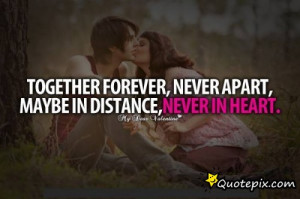Quotes Together Forever Never Apart ~ Together Forever, Never Apart ...