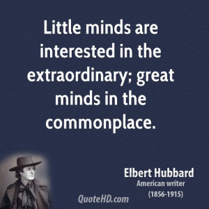File Name : elbert-hubbard-writer-little-minds-are-interested-in-the ...