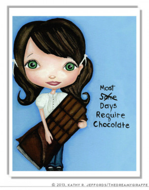 Chocolate Kitchen Art. Big Eyed Art Print. Chocolate Lovers Quote ...