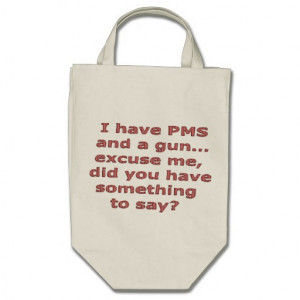 PMS Funny Sayings on Shirts Humour Tote Bag
