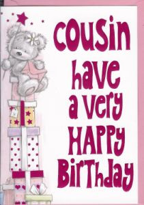 cousin birthday message outside cousin have a very happy birthday