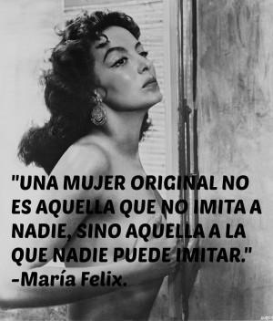 Maria Felix Quotes in Spanish | Mujer Original María Félix