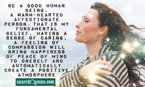... of Quotes About Good Hearted People myself constantly walking around