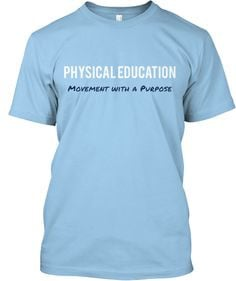 Limited-Edition Physical Education Shirt- MOVEMENT WITH A PURPOSE ...
