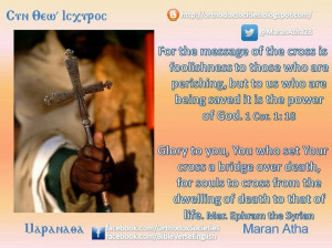 for the message of the cross is foolishness to those who are perishing ...