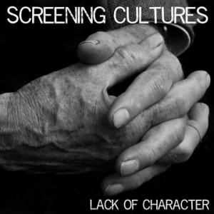 screening cultures lack of character