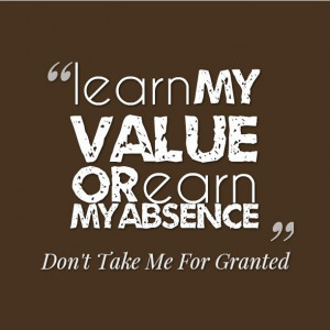 - don't take me for granted Living By Or, Quotes Inspiration, Quotes ...
