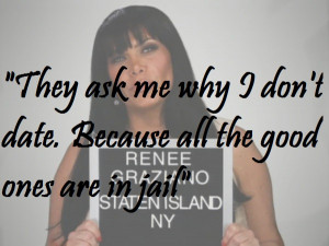 ... 2012 58 notes # mob wives # renee # mob wives quotes # renee graziano