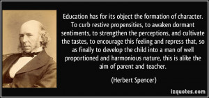 Education has for its object the formation of character. To curb ...